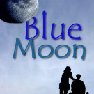 Blue Moon – Is it ever too late for love?